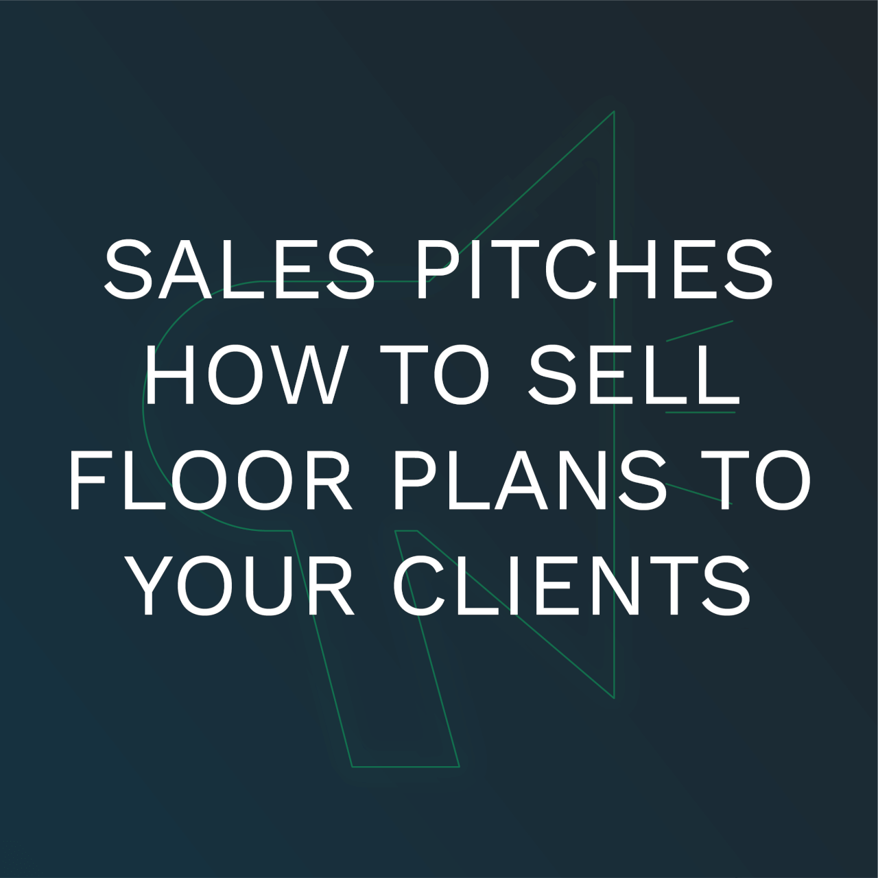 sales pitches to sell floor plans